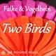 Falke & Vogelbein Two Birds