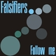 Falsifiers - Follow Me