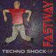 Fastway Techno Shock Ep