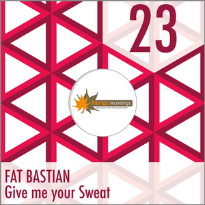 Fat Bastian - Give Me Your Sweat (Nengo Recordings)