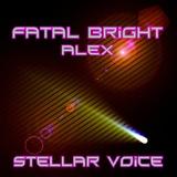 Stellar Voice by Fatal Bright Alex mp3 download