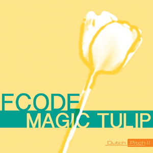 Fcode - Magic Tulip (Dutch Pitch)