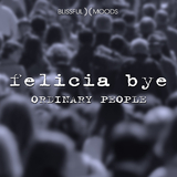 Ordinary People by Felicia Bye mp3 download