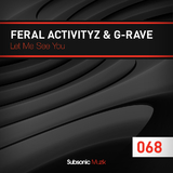 Let Me See You by Feral Activityz & G-Rave mp3 download