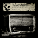 Radio Inferno - Fragmente by Ffm Shadow Orchestra Conducted By Mephisto mp3 download