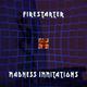 Firestarter Madness Immitations