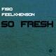 Fisio Feelkhenson So Fresh