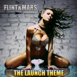 The Launch Theme by Flint & Mars mp3 download