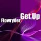 Flowryder Get Up