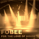 Fobee For the Love of House