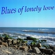 Fomichev Blues of Lonely Love