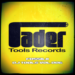 Fossilii - DJ Tools, Vol. 6 (Fader Tools Records)