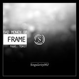 Bad Money EP by Frame feat. Toast mp3 download