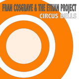 Circus Bells by Fran Cosgrave & The Ethan Project mp3 download