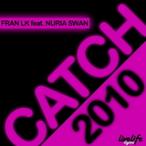 Catch 2010 by Fran Lk & Nuria Swan mp3 download