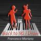 Francesco Mariano Back to 90 / Draw
