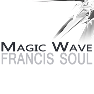 Francis Soul - Magic Wave (Orionis Records)