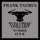 Frank Taurus - Evolution Number One