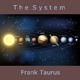 Frank Taurus The System