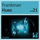 Frankman Hues