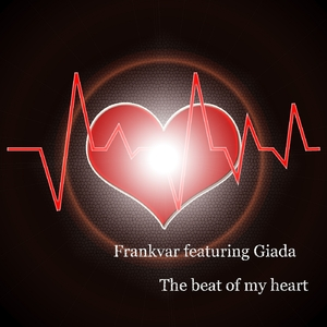 Frankvar Featuring Giada - The Beat of My Heart (Frankvar)