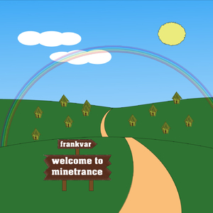 Frankvar - Welcome to Minetrance (Frankvar)