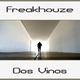 Freakhouze Dos Vinos