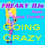 Going Crazy by Freaky DJs feat. Anna Turska mp3 download
