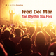 Fred Del Mar The Rhythm You Feel
