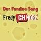 Fredy Chnorz Der Fondue Song