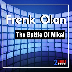 Frenk Olan - The Battle of Mikal (2Dance Records)