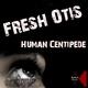 Fresh Otis Human Centipede