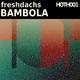Freshdachs Bambola