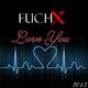 Fuchx Love You