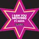 Funk Nova Ft Maya I Saw You Moving