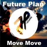 Move Move by Future Plan mp3 download