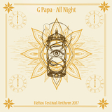 All Night(Helios Festival Anthem 2017) by G Papa mp3 download