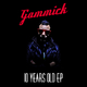 Gammick 10 Years Old Ep