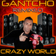 Gantcho Crazy World