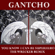 Gantcho You Know I Can Be Superhero - The Wrecker Remix