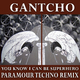 Gantcho You Know I Can Be Superhero (Paramour Techno Remix)