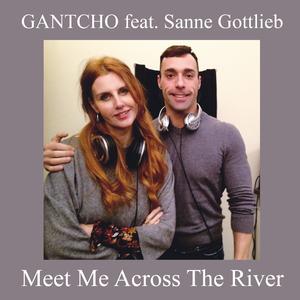 Gantcho feat. Sanne Gottlieb - Meet Me Across the River (Gan Records)