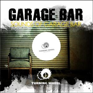 Garage Bar - Sounds of Garage Bar (Turning Wheel Rec)