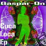 Cuca Loca Ep by Gaspar-On mp3 download