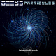 Geeks - Particules