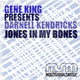 Gene King Jones in My Bones (Presents Darnell Kendricks)