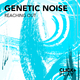 Genetic Noise Reaching Out