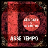 Asse tempo by Geo Daft & DJ Paul Tee mp3 download