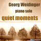 Georg Weidinger Quiet Moments: Piano Solo