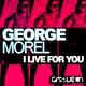 George Morel I Live for You